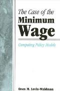 Case of the Minimum Wage the: Competing Policy Models