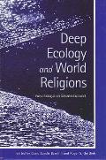 Deep Ecology & World Religions New Essays on Sacred Ground