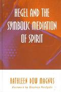 Hegel and the Symbolic Mediation of S