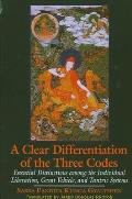 A Clear Differentiation of the Three Codes: Essential Distinctions Among the Individual Liberation, Great Vehicle, and Tantric Systems
