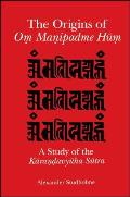 Origins of Om Manipadme Hum the: A Study of the Karandavyuha Sutra