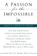 Passion for the Impossible a: John D. Caputo in Focus