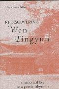Rediscovering Wen Tingyun: A Historical Key to a Poetic Labyrinth