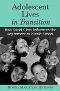Adolescent Lives in Transition: How Social Class Influences the Adjustment to Middle School
