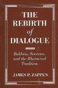 The Rebirth of Dialogue: Bakhtin, Socrates, and the Rhetorical Tradition