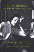 Anne Sexton: Teacher of Weird Abundance