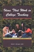 Ideas That Work in College Teaching