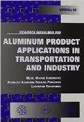 Research Guidelines for Aluminum Product Applications in Transportation & Industry: Proceedings of the ASME Workshop, Clearwater, FL, 1993