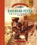 Railroad Fever: Building the Transcontinental Railroad 1830-1870