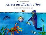 Across The Big Blue Sea An Ocean Wildlif