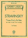 Three Early Ballets (the Firebird, Petrushka, the Rite of Spring): Piano Solo