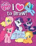 I Love Drawing My Little Pony How to Create Collect & Share Your Favorite Little Pony