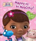 Happy to Be Healthy! [With Headband]