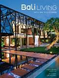 Bali Living: Innovative Tropical Design