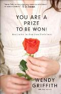 You Are a Prize to Be Won!: Don't Settle for Less Than God's Best