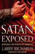 Satan Exposed: Defeating the...