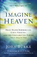 Imagine Heaven Near Death...