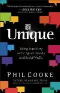 Unique Telling Your Story In The Age Of Brands & Social Media