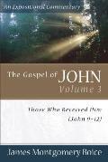 The Gospel of John: Those Who Received Him (John 9-12)