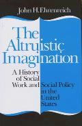 Altruistic Imagination: Draftsman, Writer, Poet, Composer