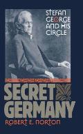 Secret Germany Stefan George & His Circle