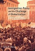 Immigration Policy and the Challenge of Globalization: Unions and Employers in Unlikely Alliance