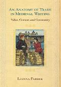 Anatomy of Trade in Medieval Writing Value Consent & Community