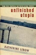 Unfinished Utopia Nowa Huta Stalinism & Polish Society 1949 56