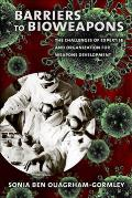 Barriers to Bioweapons: The Challenges of Expertise and Organization for Weapons Development
