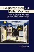 Forgotten Men and Fallen Women: The Cultural Politics of New Deal Narratives