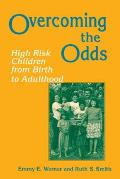 Overcoming the Odds High Risk Children from Birth to Adulthood