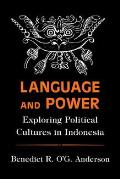 Language & Power Exploring Political Cultures in Indonesia