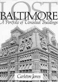 Lost Baltimore: A Portfolio of Vanished Buildings