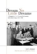Dream No Little Dreams: A Biography of the Douglas Government of Saskatchewan, 1944-1961