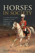 Horses in Society: A Story of Animal Breeding and Marketing, 1800-1920