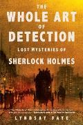 Whole Art of Detection Lost Mysteries of Sherlock Holmes