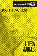Literal Madness Kathy Goes to Haiti My Death My Life by Pier Paolo Pasolini Florida