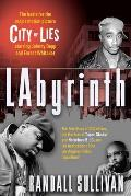 Labyrinth A Detective Investigates the Murders of Tupac Shakur & Notorious B I G the Implication of Death Row Records Suge Knight