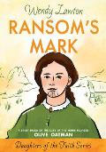 Ransoms Mark A Story Based on the Life of the Pioneer Olive Oatman
