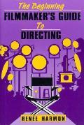 Beg. Filmmaker's GD Directing