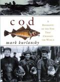 Cod A Biography Of The Fish That Changed