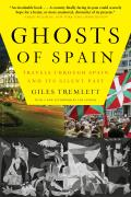Ghosts of Spain Travels Through Spain & Its Silent Past