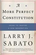 More Perfect Constitution Why the Constitution Must Be Revised Ideas to Inspire a New Generation