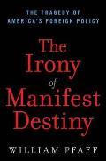 Irony of Manifest Destiny