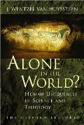 Alone in the World Human Uniqueness in Science & Theology
