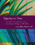Tapestry in Time: The Story of the Dominican Sisters, Grand Rapids, Michigan, 1966-2012