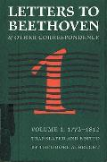 Letters to Beethoven and Other Correspondence: Vol. 1 (1772-1812)