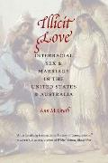 Illicit Love Interracial Sex & Marriage in the United States & Australia