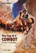 Log Of A Cowboy A Narrative Of The Old T