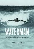 Waterman Life & Times of Duke Kahanamoku